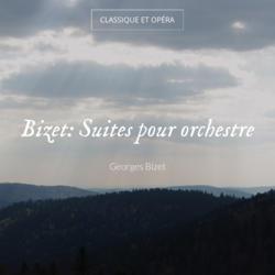 Bizet: Suites pour orchestre