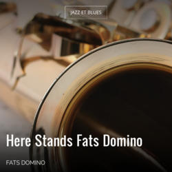 Here Stands Fats Domino
