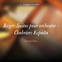 Bizet: Suites pour orchestre - Chabrier: España