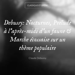 Debussy: Nocturnes, Prélude à l'après-midi d'un faune & Marche écossaise sur un thème populaire