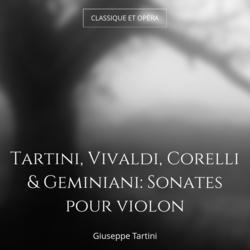Tartini, Vivaldi, Corelli & Geminiani: Sonates pour violon