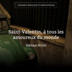 Saint-Valentin, à tous les amoureux du monde