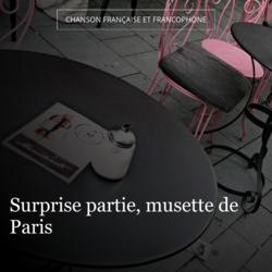 Surprise partie, musette de Paris