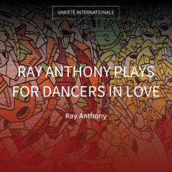Ray Anthony Plays for Dancers in Love