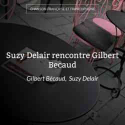 Suzy Delair rencontre Gilbert Becaud