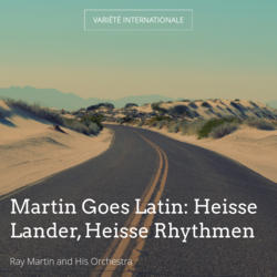 Martin Goes Latin: Heisse Lander, Heisse Rhythmen