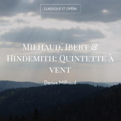 Milhaud, Ibert & Hindemith: Quintette à vent