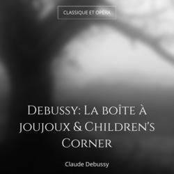Debussy: La boîte à joujoux & Children's Corner