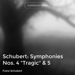"Schubert: Symphonies Nos. 4 ""Tragic"" & 5"