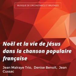 Noël et la vie de Jésus dans la chanson populaire française