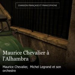 Maurice Chevalier à l'Alhambra