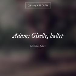 Adam: Giselle, ballet