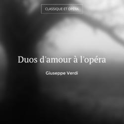 Duos d'amour à l'opéra