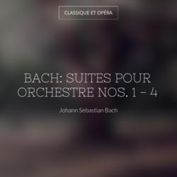 Bach: Suites pour orchestre Nos. 1 - 4
