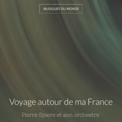 Voyage autour de ma France