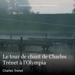 Le tour de chant de Charles Trénet à l'Olympia