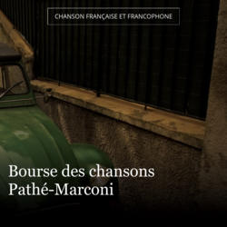 Bourse des chansons Pathé-Marconi