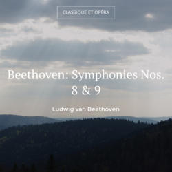 Beethoven: Symphonies Nos. 8 & 9