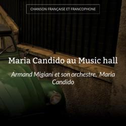 Maria Candido au Music hall