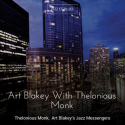 Art Blakey With Thelonious Monk