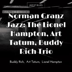 Norman Granz Jazz: The Lionel Hampton, Art Tatum, Buddy Rich Trio