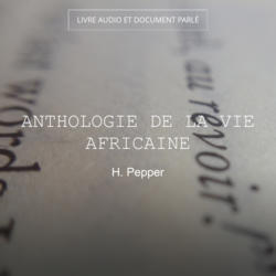 Anthologie de la vie africaine