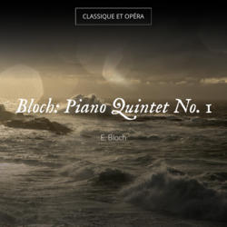 Bloch: Piano Quintet No. 1