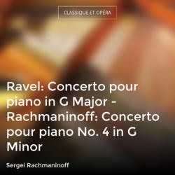 Ravel: Concerto pour piano in G Major - Rachmaninoff: Concerto pour piano No. 4 in G Minor