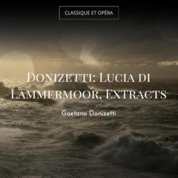 Donizetti: Lucia di Lammermoor, Extracts