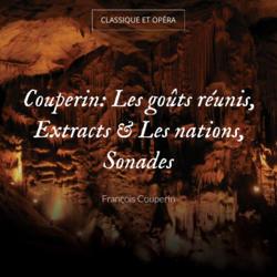 Couperin: Les goûts réunis, Extracts & Les nations, Sonades
