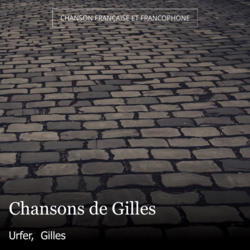 Chansons de Gilles