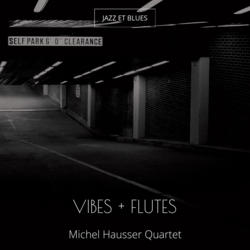 Vibes + Flutes