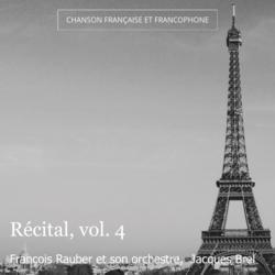 Récital, vol. 4