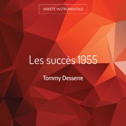 Les succès 1955