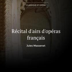 Récital d'airs d'opéras français
