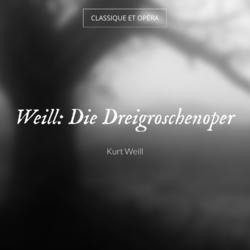 Weill: Die Dreigroschenoper