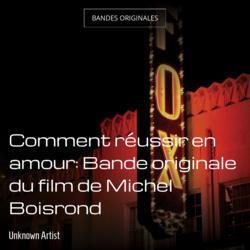 Comment réussir en amour: Bande originale du film de Michel Boisrond