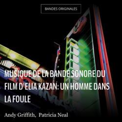 Musique de la bande sonore du Film d'Elia Kazan: Un homme dans la foule