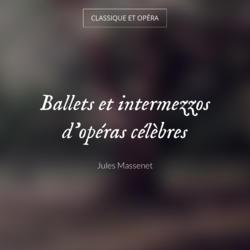 Ballets et intermezzos d'opéras célèbres