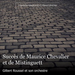 Succès de Maurice Chevalier et de Mistinguett