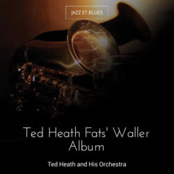 Ted Heath Fats' Waller Album