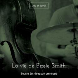 La vie de Bessie Smith