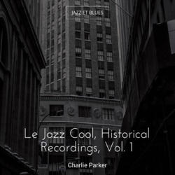 Le Jazz Cool, Historical Recordings, Vol. 1
