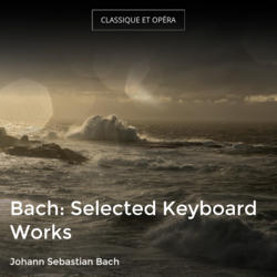 Bach: Selected Keyboard Works