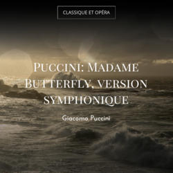 Puccini: Madame Butterfly, version symphonique