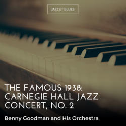 The Famous 1938: Carnegie Hall Jazz Concert, No. 2