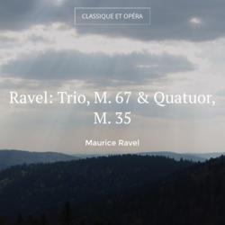Ravel: Trio, M. 67 & Quatuor, M. 35