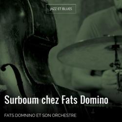 Surboum chez Fats Domino