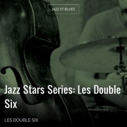 Jazz Stars Series: Les Double Six