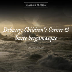 Debussy: Children's Corner & Suite bergamasque